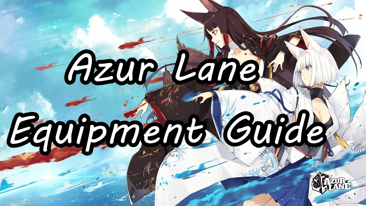 [Azur Lane] Equipment Guide for Beginners